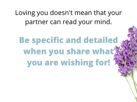 Your partner is not a mind reader! Communicate!