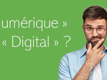 """""""Digital"""" ou """"numérique"""" : le grand débat"""