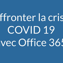 Affronter la crise COVID 19 avec Office 365