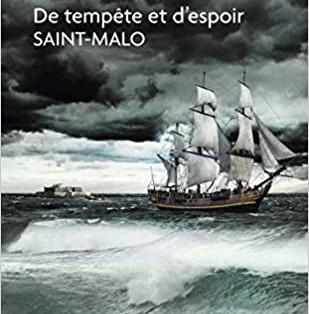 """""""De tempête et d'espoir Saint Malo"""" de Marina Dédéyan"""