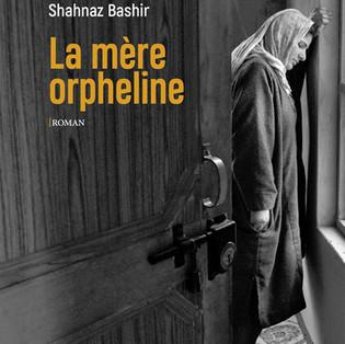 """""""La mère orpheline"""" de Shahnaz Bashir"""