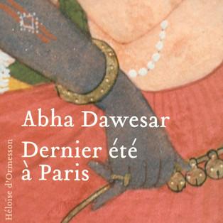 """""""Dernier été à Paris"""" de Abha Dawesar"""
