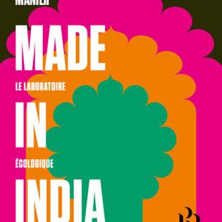 """""""Made in India, le laboratoire écologique de la planète"""" par Bénédicte Manier"""
