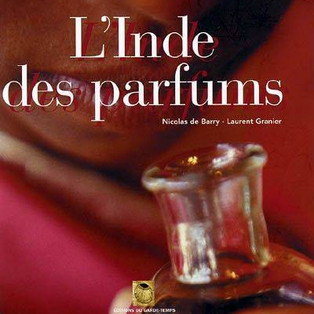 """""""L'Inde des parfums"""" de Nicolas de Barry et Laurent Granier"""