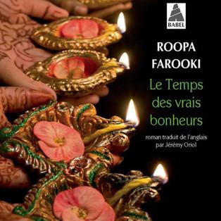"""""""Le Temps des vrais bonheurs"""" de Roopa Farooki"""