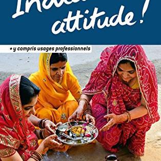 India attitude ! Le petit guide des usages & coutumes