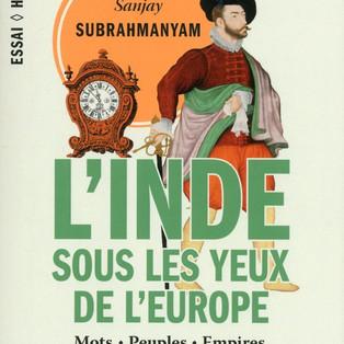 """""""L'Inde sous les yeux de l'Europe  : Mots - Peuples - Empires"""" de Sanjay Subrahmany"""