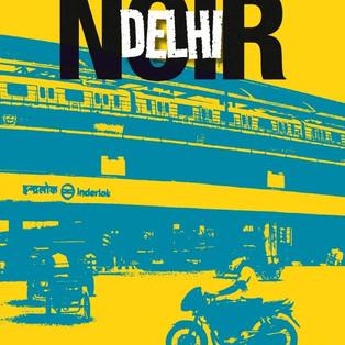 """Hirsh Sawhney présente """"Delhi Noir"""""""