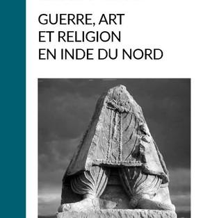 """""""Guerre, art et religion en Inde du Nord"""" de Gérard Fussman"""