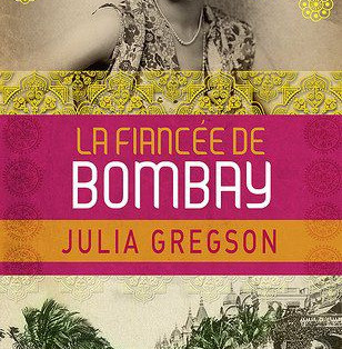 """La fiancée de Bombay"" de Julia Gregson"
