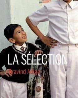 """La Sélection"" de Aravind Adiga"