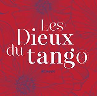 """""""Les Dieux du tango"""" de Carolina De Robertis"""