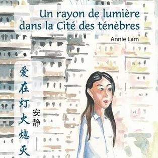 Un rayon de lumière dans la Cité des ténèbres (爱在灯火熄灭时)de Annie Lam