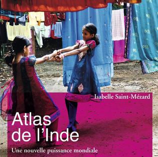 """Atlas de l'Inde : """"Une nouvelle puissance mondiale"""" par Isabelle Saint-Mézard aux Editions Autrement"""