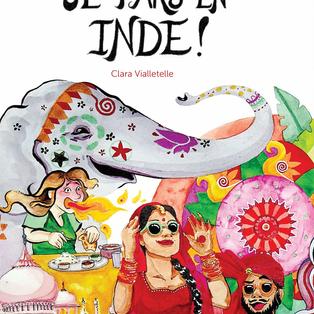 """""""C'est décidé, je pars en Inde !"""" De Clara Vialletelle"""