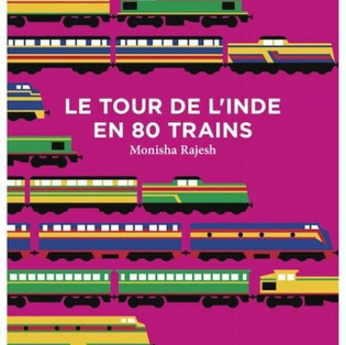 """Le Tour de l'Inde en 80 trains"" de Monisha Rajesh"
