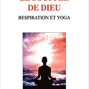"""""""Le souffle de Dieu, respiration et yoga"""" par Pierre Alais"""