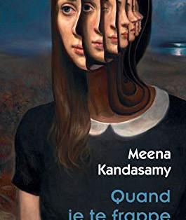 """'Quand je te frappe"""" de Meena Kandasamy"""