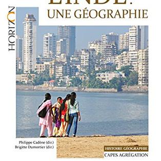 """""""L'Inde : une géographie"""" sous la direction de Philippe Cadène et Brigitte Dumortier"""