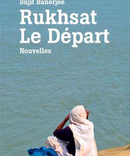 """""""Rukhsat, Le Départ"""" de Sujit Banerjee"""