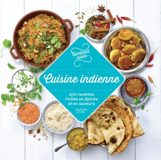 Cuisine indienne : 100 recettes riches en épices et en saveurs : Carrément cuisine