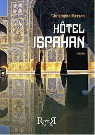 """Hôtel Ispahan"" de Christophe Masson"