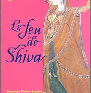 Le feu de Shiva de Suzanne Fisher Staples