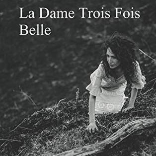 """""""La Dame Trois Fois Belle"""" de Marie Gutierrez"""