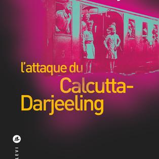 """""""L'attaque du Calcutta-Darjeeling"""" Abir Mukherjee"""