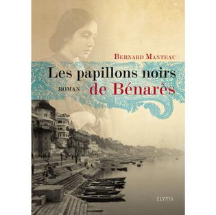 """""""Les papillons noirs de Bénarès"""" de Bernard Manteau"""