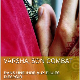 """""""Varsha, son combat : dans une Inde aux pluies d'espoir"""" de Lucie Friedrich"""