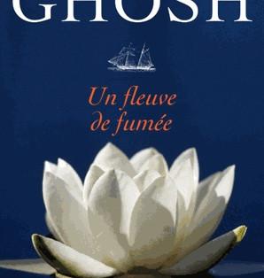 """Un fleuve de fumée"" - Trilogie de l'Ibis - Amitav Ghosh"