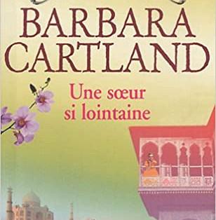 """""""Une soeur si lointaine"""" de Barbara Cartland"""