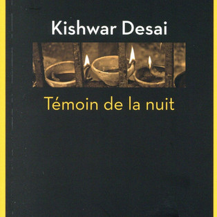 """""""Témoin de la nuit"""" de Kishwar Desai"""