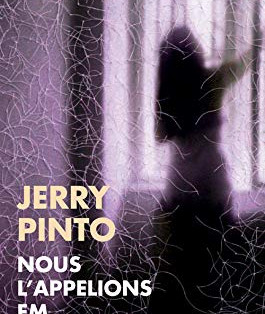 """""""Nous l'appelions Em"""" de Jerry Pinto"""