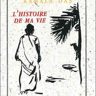 """""""L'histoire de ma vie"""" de Kamala Das"""