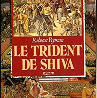 """""""Le Trident de Shiva"""" de Rebecca Ryman"""