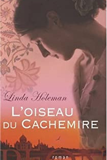 """""""L'oiseau du Cachemire"""" de Linda Holeman"""