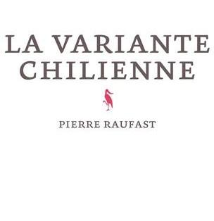 """""""La Variante Chilienne"""" de Pierre Raufast"""
