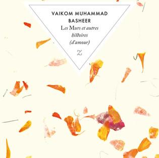 """""""Les Murs et autres histoires (d'amour)"""" de Vaikom Muhammad Basheer"""
