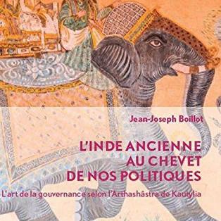 """""""L'Inde ancienne au chevet de nos politiques"""" de Jean-Joseph Boillot"""