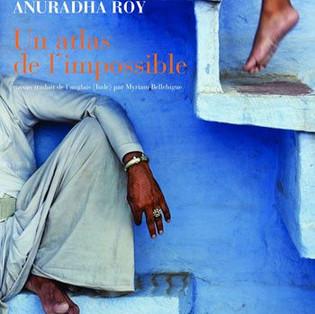 """""""Un atlas de l'impossible"""" de Anuradha Roy"""