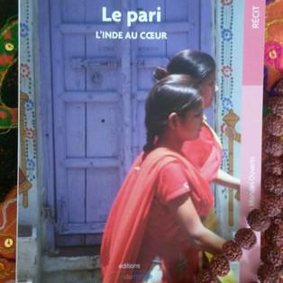 """""""Le pari - L'Inde au cœur"""" de Lucie Friedrich"""