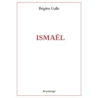 """Ismaël"" de Brigitte Galle"