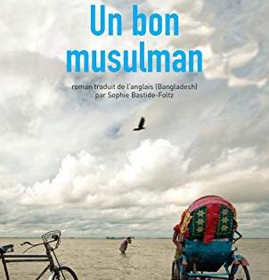"""""""Un bon musulman"""" de Tahmima Anam"""