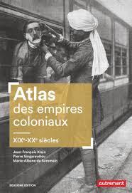 """Atlas des empires coloniaux XIXe-XXe siècles"""