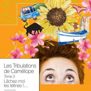 Les tribulations de Caméliope :Lâchez-moi les tétines ! ...Tome 3 de Pauline Hirschauer