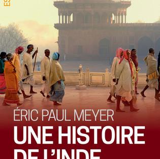 """""""Une nouvelle histoire de l'Inde"""" par Eric Paul Meyer"""