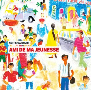 """Ami de ma jeunesse"" Amit Chaudhuri"