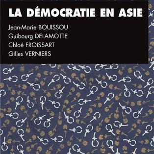 """""""La démocratie en Asie: Chine, Inde, Japon"""" De Guibourg Delamotte, Chloé Froissart, Gilles Verniers"""
